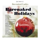 Barenaked For The Holidays Lyrics Barenaked Ladies
