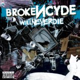 Will Never Die Lyrics Brokencyde