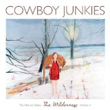 Wilderness Lyrics Cowboy Junkies