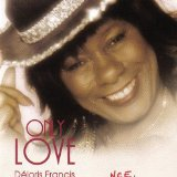 Only Love Lyrics Deloris francis