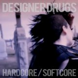 Hardcore/Softcore Lyrics Designer Drugs