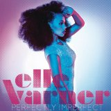 Perfectly Imperfect Lyrics Elle Varner