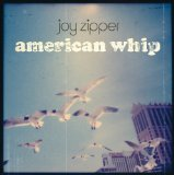 American Whip Lyrics Joy Zipper