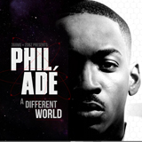 A Different World (Mixtape) Lyrics Phil Ade