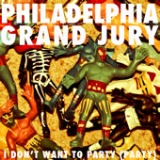I Don't Want To Party (Party) - EP Lyrics Philadelphia Grand Jury