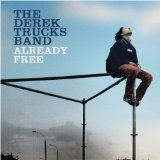 Already Free Lyrics The Derek Trucks Band