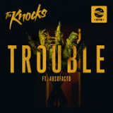 TROUBLE (Single) Lyrics The Knocks