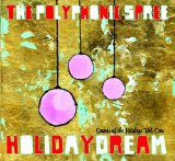 Holidaydream: Sounds Of The Holidays Vol. One Lyrics The Polyphonic Spree