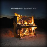 Sound Of Fire Lyrics This Century