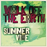 Summer Vibe (Single) Lyrics Walk Off the Earth