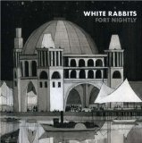 Fort Nightly Lyrics White Rabbits