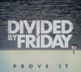 Prove It (EP) Lyrics Divided By Friday