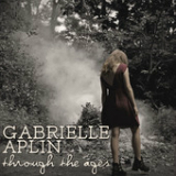 Through the Ages (Single) Lyrics Gabrielle Aplin
