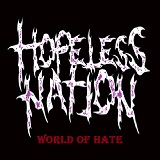 World Of Hate Lyrics Hopeless Nation