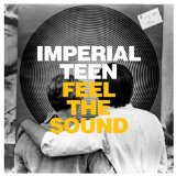 Feel The Sound Lyrics Imperial Teen