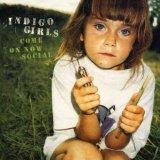 Come On Now Social Lyrics Indigo Girls