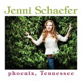 phoenix, Tennessee Lyrics Jenni Schaefer