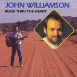Road Thru The Heart Lyrics John Williamson