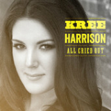 All Cried Out (Single) Lyrics Kree Harrison