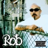 Neighbor Hood Music Lyrics Lil' Rob