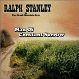 Man of Constant Sorrow Lyrics Stanley Ralph