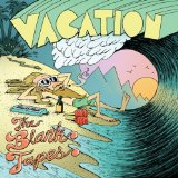Vacation Lyrics The Blank Tapes