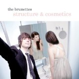 Structure & Cosmetics Lyrics The Brunettes