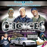Choices: The Album Lyrics Three 6 Mafia
