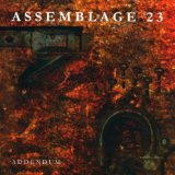 Addendum  Lyrics Assemblage 23