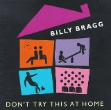 Don't Try This At Home Lyrics Billy Bragg