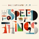The Speed of Things Lyrics Dale Earnhardt Jr. Jr.