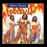 Loosen Up Lyrics Deloris francis