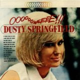 Ooooooweeee! Lyrics Dusty Springfield