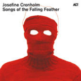 Songs of the Falling Feather Lyrics Josefine Cronholm