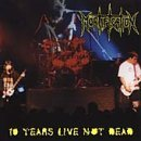 10 Years Live Not Dead Lyrics Mortification