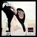 United States of Being Lyrics PUJOL
