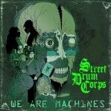 We Are Machines Lyrics Street Drum Corps