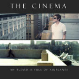 My Blood Is Full of Airplanes Lyrics The Cinema