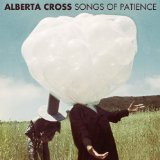 Songs of Patience Lyrics Alberta Cross