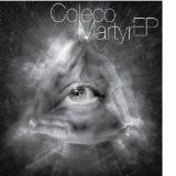 Martyr EP Lyrics Coleco