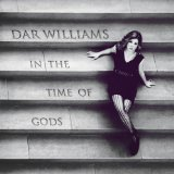 In the Time of Gods Lyrics Dar Williams