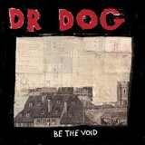 Be The Void Lyrics Dr. Dog