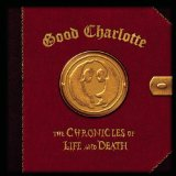 The chronicles of life and death Lyrics Good Charlotte