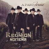 Paso Firme Lyrics La Reunion Nortena