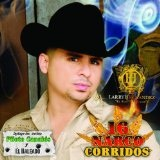 16 Narco Corridos Lyrics Larry Hernandez