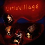 Little Village Lyrics Little Village