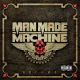 Become Lyrics Man Made Machine