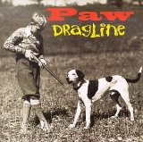 Dragline Lyrics Paw