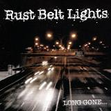 Long Gone (EP) Lyrics Rust Belt Lights