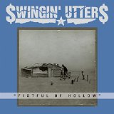 Fistful of Hollow Lyrics Swingin' Utters